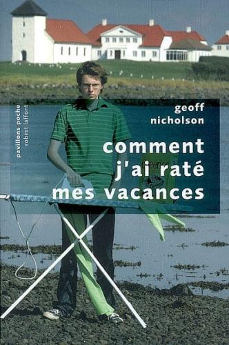 Comment j'ai raté mes vacances de Geoff Nicholson dans Roman contemporain etranger comment_rate_vacances